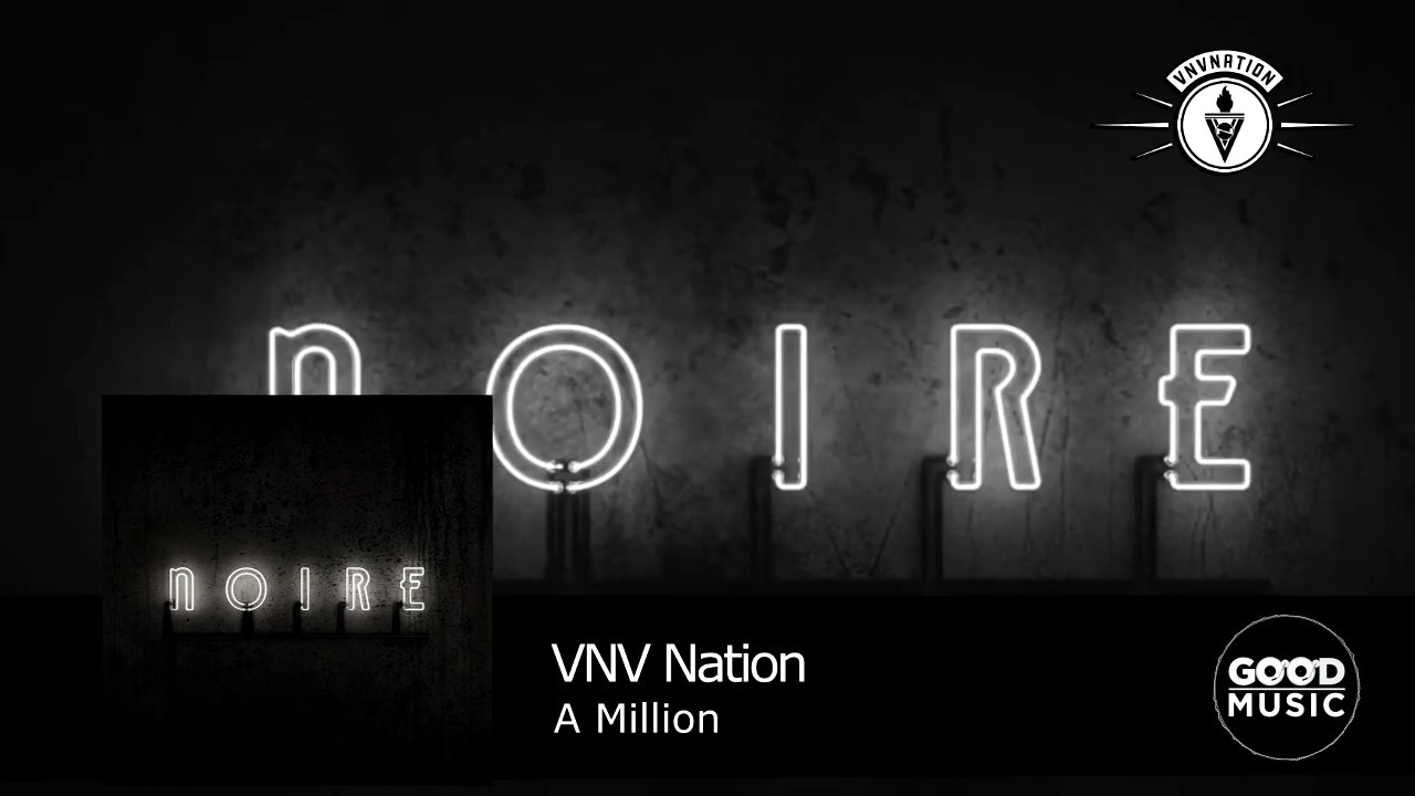 VNV Nation - 01. A million [NOIRE]