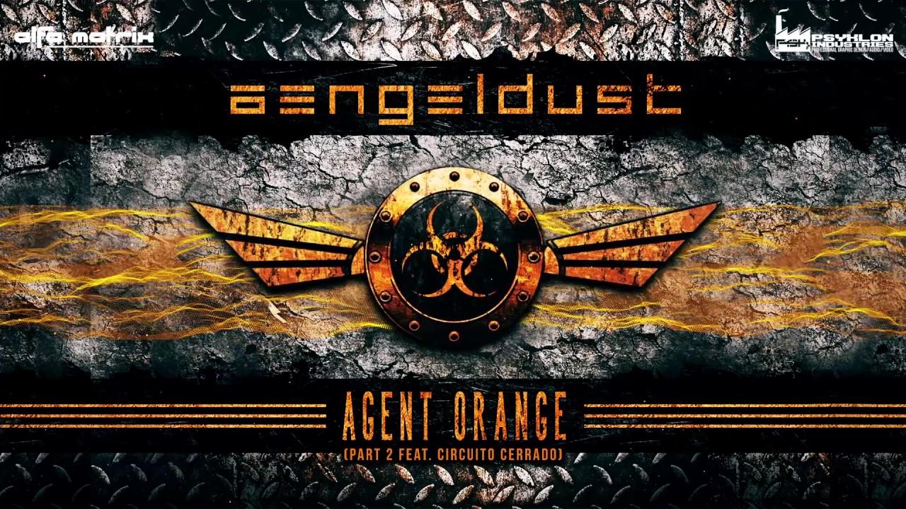 Aengeldust - Agent Orange (Part 2 feat. Circuito Cerrado)