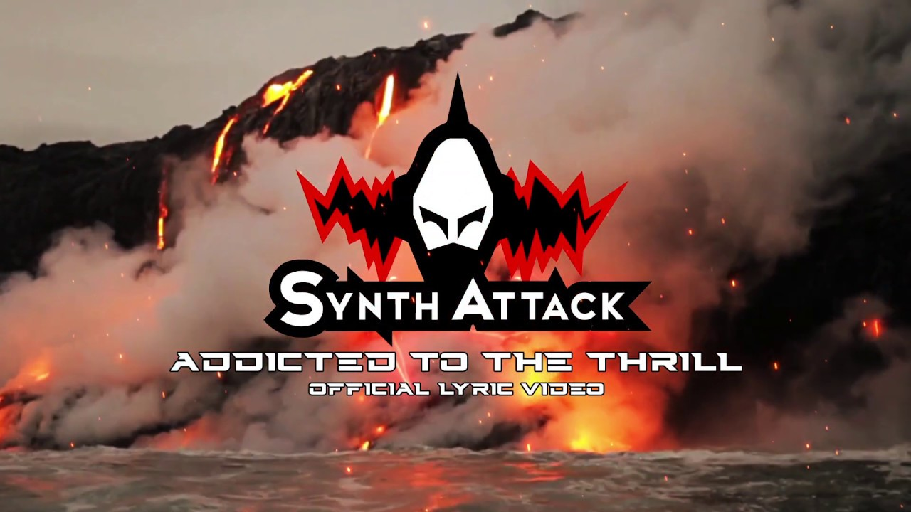 SYNTHATTACK - Addicted To The Thrill (Lyrics Video)